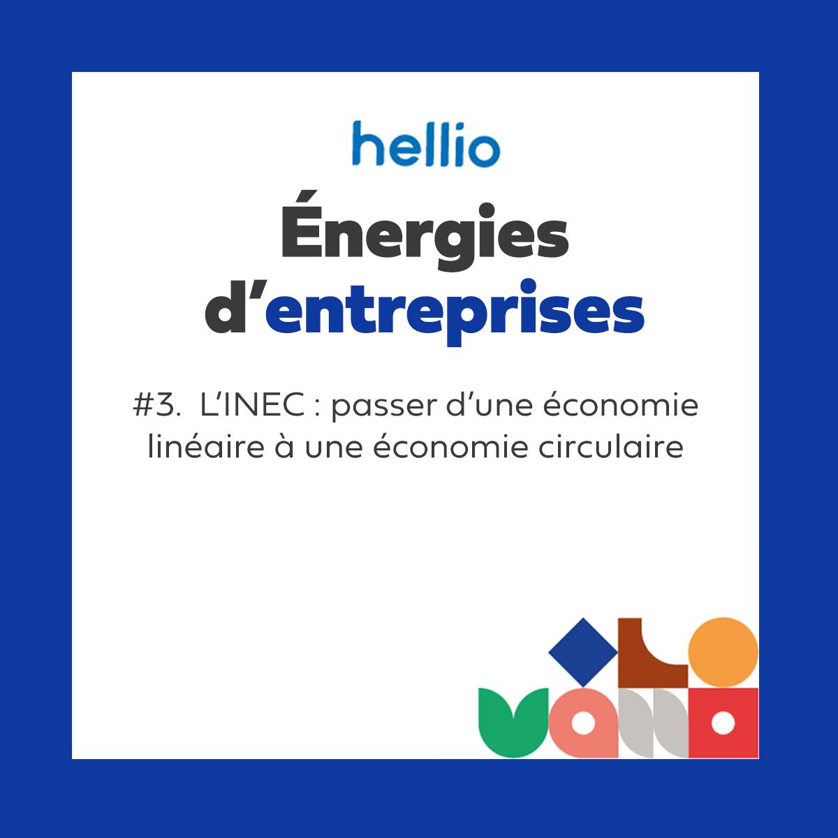 Podcast - Énergies d'entreprises : #3 L'INEC, passer d'une économie linéaire à une économie circulaire